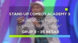 Video Stand Up Comedy Academy 3 : Oki Rengga, Medan - Pemain Sepak Bola MP3, 3GP, MP4, WEBM, AVI, FLV Februari 2018
