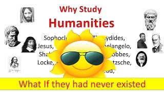 Why Study Humanities