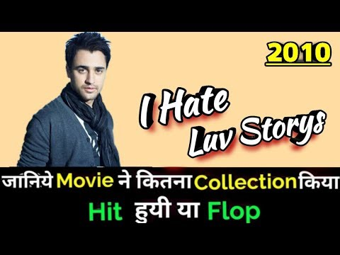 Imran Khan I HATE LUV STORYS 2010 Bollywood Movie Lifetime WorldWide Box Office Collection