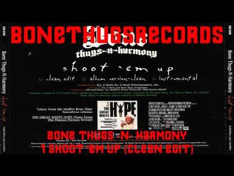 1 Bone Thugs -N- Harmony - Shoot 'Em Up (Clean edit) (Promo)