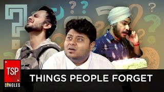 Video TSP Singles || Things People Forget MP3, 3GP, MP4, WEBM, AVI, FLV Januari 2018