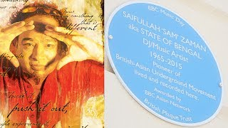 BBC Asian Network and the British Plaque Trust honours music pioneer Sam Zaman of State of Bengal with a Blue Plaque.