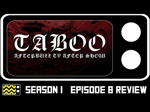 Taboo Season 1 Episode 8 Review & After Show | AfterBuzz TV