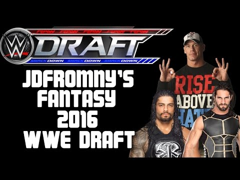 WWE Draft 2016: WWE Fantasy Draft 2016 w/JDfromNY - Create Your Own Raw & Smackdown Roster