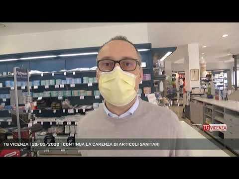 TG VICENZA | 28/03/2020 | CONTINUA LA CARENZA DI ARTICOLI SANITARI