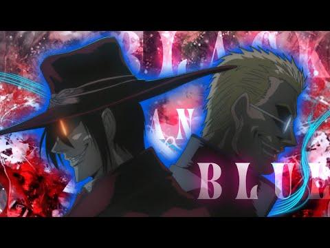 Alucard vs Alexander「AMV」Black and Blue