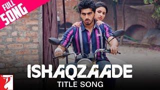 Nonton Ishaqzaade - Full Title Song | Arjun Kapoor | Parineeti Chopra | Javed Ali | Shreya Ghoshal Film Subtitle Indonesia Streaming Movie Download