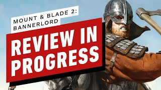 Mount & Blade II: Bannerlord Early Access Review in Progress by IGN
