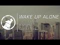 [LYRICS] Tungevaag n Raaban - Wake Up Alone (ft Clara Mae)