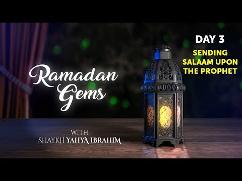Sending Salaam Upon the Prophet - Shaykh Yahya Ibrahim