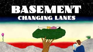 Basement: Changing Lanes (Official Audio)