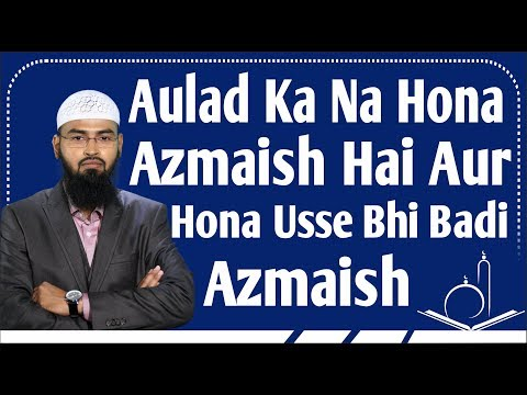 Video Aulad Ka Na Hona Azmaish Hai Aur Hona Usse Bhi Badi Azmaish - Test Hai By Adv. Faiz Syed download in MP3, 3GP, MP4, WEBM, AVI, FLV January 2017