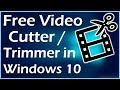 Free video trimmer | Free Video Cutter  for PC / Trim a Video in Windows 10 Without Third-party Apps
