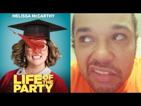 REVIEW AKA EPIC RANT Life Of The Party (2018) WHY DO I EVEN BOTHER?