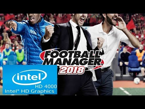 Football Manager 2018 | Intel HD 4000 | Core I3 | Low Spec PC | Runs Smoothly