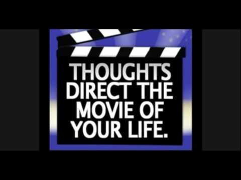 Thoughts Direct The Movie of Your Life