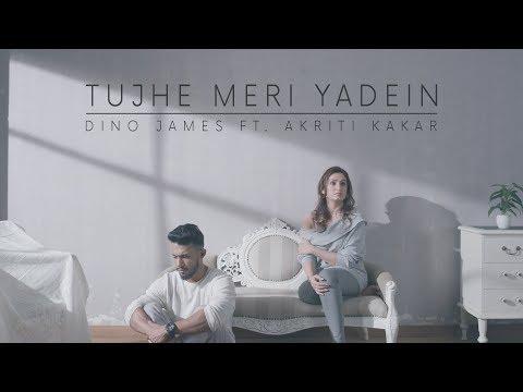 Tujhe Meri Yadein - Dino James Feat. Akriti Kakar [Official Music Video]