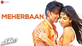 Meherbaan - Song Video - Bang Bang