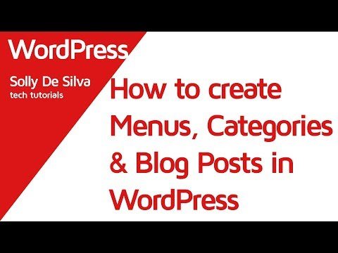 How to create 'Blog Posts', 'Categories' and 'Menus' in your WordPress Blog