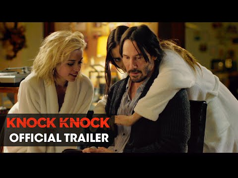 Knock Knock (2015 Movie – Directed By Eli Roth, Starring Keanu Reeves) – Official Trailer