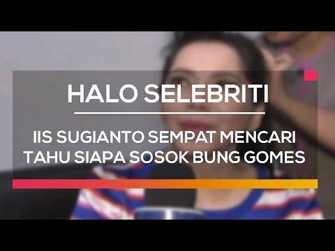 Video Iis Sugianto Sempat Mencari Tahu Siapa Sosok Bung Gomes - Halo Selebriti download in MP3, 3GP, MP4, WEBM, AVI, FLV January 2017
