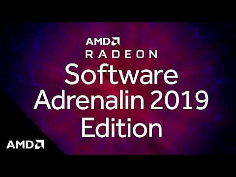 Introducing AMD Radeon™ Software Adrenalin 2019 Edition