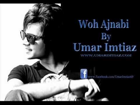 Video Umar Imtiaz - Woh Ajnabi [Lyrics] download in MP3, 3GP, MP4, WEBM, AVI, FLV January 2017