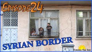 Antakya - Hatay, Syrian border, Kilis, Gaziantep (Turkey). Towards The Sun by hitchhiking. Episode 24. Антакья - Хатай, сирийская граница, Килис, Газиантеп (...