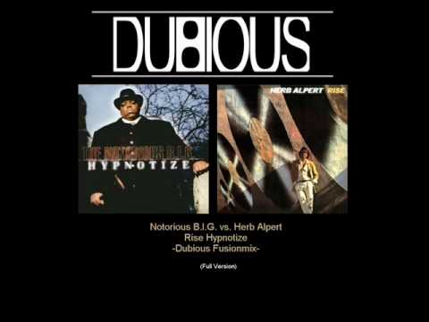 Notorious B.I.G. Vs. Herb Alpert - HypnoRise (Dubious Remash Full Version)