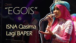 Video EGOIS : Isna Qasima Lagi BAPER MP3, 3GP, MP4, WEBM, AVI, FLV Mei 2018