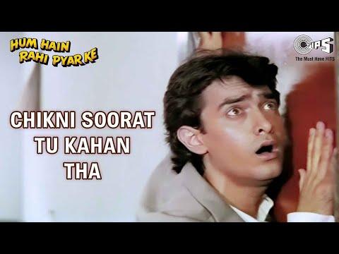Video Chikni Soorat Tu Kahan Tha - Aamir Khan - Hum Hai Rahi Pyaar Ke - Full Song download in MP3, 3GP, MP4, WEBM, AVI, FLV January 2017