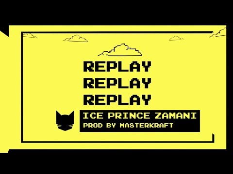 Ice Prince - Replay (prod. by Masterkraft) | Official Lyric Video