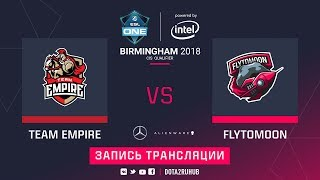 Empire vs FlyToMoon, ESL One Birmingham CIS qual, game 3 [Maelstorm, Inmate]