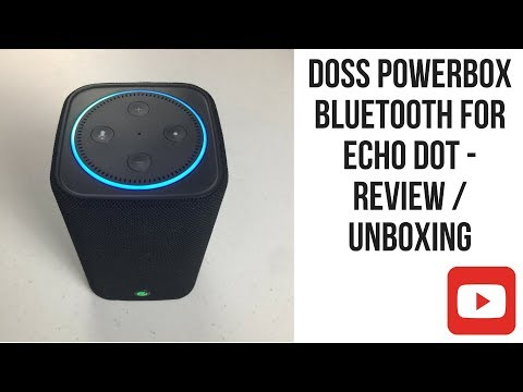 , title : 'Unboxing and demo - DOSS BT SPEAKER for Amazon Echo Dot'