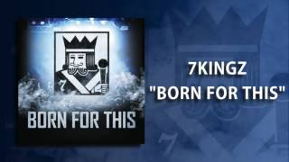 7kingZ - Born For This