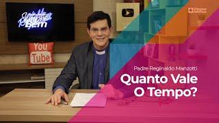 Padre Reginaldo Manzotti - Quanto Vale O Tempo?