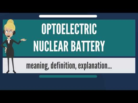 What is OPTOELECTRIC NUCLEAR BATTERY? What does OPTOELECTRIC NUCLEAR BATTERY mean?