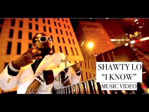 Shawty Lo - I Know