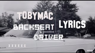 Tobymac | Backseat Driver (Lyrics)  ft. Hollyn & Tru