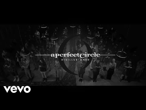 A Perfect Circle - Disillusioned