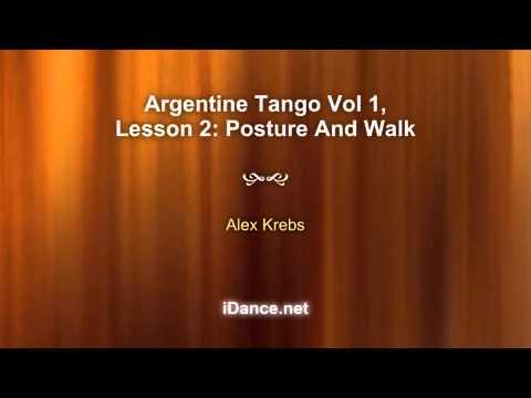 Argentine Tango Vol 1, Lesson 2: Posture And Walk – Argentine Tango Dance Lesson, Alex Krebs #2622