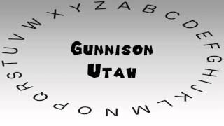 Gunnison (UT) United States  city photos gallery : How to Say or Pronounce USA Cities — Gunnison, Utah