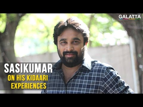 Sasikumar-on-his-Kidaari-experiences