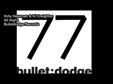 BDR077 Itchy Newman & Ki Creighton All Night Bulletdodge Records