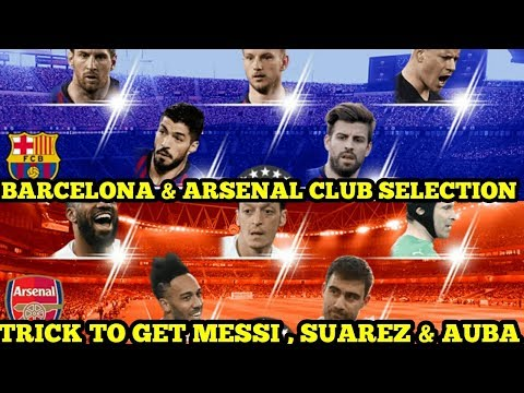 BARCELONA & ARSENAL CLUB SELECTION ! TRICK TO GET MESSI , SUAREZ & AUBA
