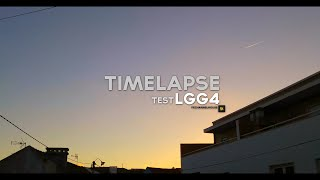 lGG4 Timelapse test -  with lapse it pro (android - 1080p)