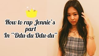 "Video How to rap Jennie's part in ""Ddu-du Ddu-du"" (With easy lyrics) MP3, 3GP, MP4, WEBM, AVI, FLV Juli 2018"