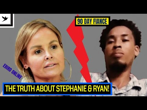 STEPHANIE & RYAN EXPOSED! 90 Day Fiancé Review - S08E07- Ebird Online