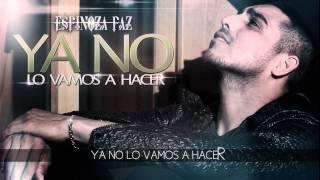 Espinoza Paz - Ya no lo vamos a hacer 2014 [LYRICS] - YouTube