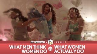 Video FilterCopy | What Men Think Women Do vs. What Women Actually Do MP3, 3GP, MP4, WEBM, AVI, FLV Agustus 2018